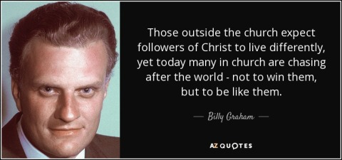 quote-those-outside-the-church-expect-followers-of-christ-to-live-differently-yet-today-many-billy-graham-83-2-0285